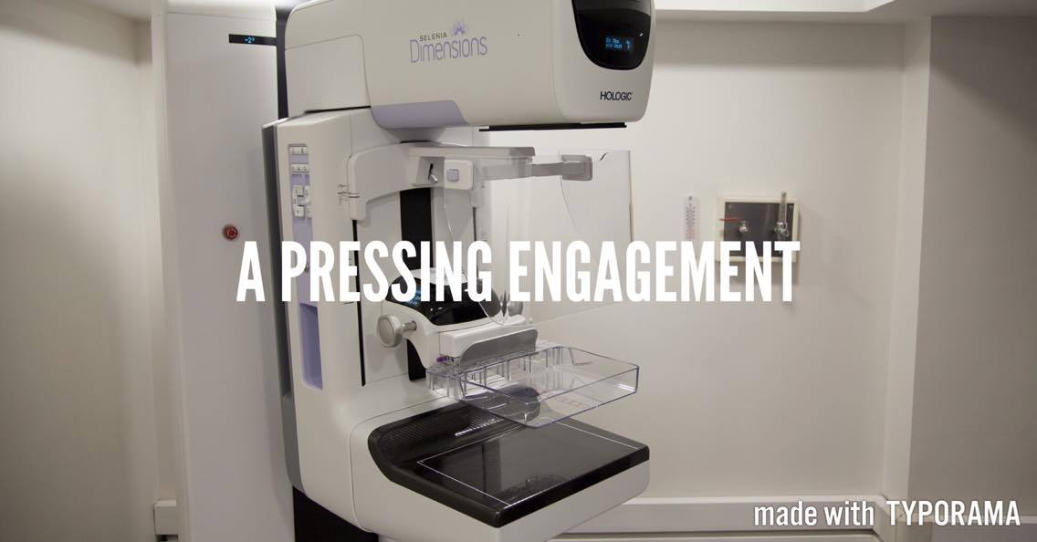 Mammogram: A Pressing Engagement